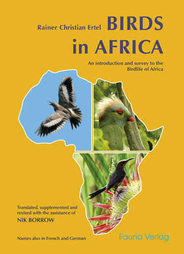 Birds in Africa - an introduction and survey to the birdlife of Africa.